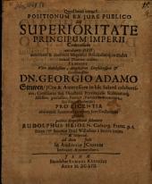 Positionum ... de superioritate principum Imperii centuriam