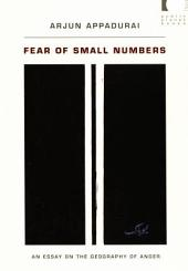 Fear of Small Numbers: An Essay on the Geography of Anger
