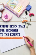 Cricut Design Space For Beginners To The Experts