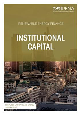 Renewable energy finance: Institutional capital