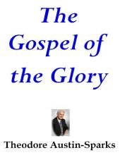 The Gospel of the Glory