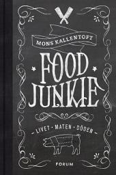 Food Junkie: Livet, maten, döden