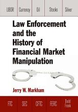 Law Enforcement and the History of Financial Market Manipulation PDF