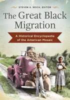 The Great Black Migration  A Historical Encyclopedia of the American Mosaic PDF