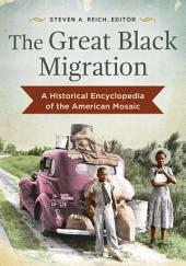 The Great Black Migration: A Historical Encyclopedia of the American Mosaic