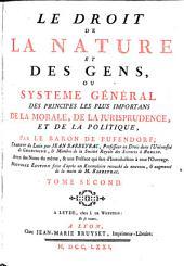 Le Droit De La Nature Et Des Gens, Ou Systeme Général Des Principes Les Plus Importans De La Morale, De La Jurisprudence, Et De La Politique: Volume2