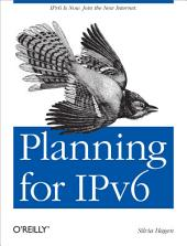 Planning for IPv6: IPv6 Is Now. Join the New Internet.