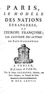 Paris, le modèle des nations étrangères, ou l'Europe françoise