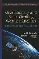 Geostationary and Polar-Orbiting Weather Satellites