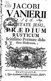 Praedium Rusticum scitissimo poemate didactico illustratum