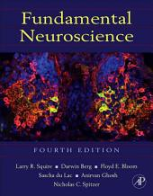 Fundamental Neuroscience: Edition 4