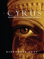 I am Cyrus  The Story of the Real Prince of Persia PDF