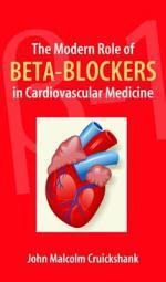 The Modern Role of Beta-Blockers in Cardiovascular Medicine