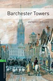 Barchester Towers Level 6 Oxford Bookworms Library: Edition 3