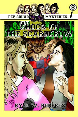 Pep Squad Mysteries Book 8  Shock of the Scarecrow PDF