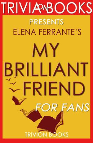 My Brilliant Friend  A Novel By Elena Ferrante  Trivia On Books