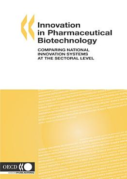 Innovation in Pharmaceutical Biotechnology Comparing National Innovation Systems at the Sectoral Level PDF