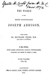 The Works of the Right Honourable Joseph Addison: Volume 3