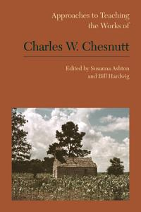 Approaches to Teaching the Works of Charles W  Chesnutt PDF
