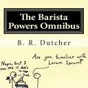 The Barista Powers Omnibus