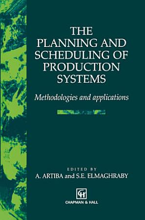 The Planning and Scheduling of Production Systems PDF