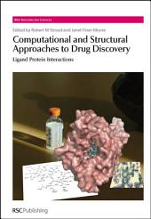 Computational and Structural Approaches to Drug Discovery: Ligand-Protein Interactions