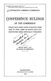 Conference Rulings of the Commission which Have Been Given Publicity from Time to Time: Some of which Have Not Heretofore Been Officially Published. Issued April 1, 1911 ...