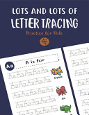 Lots And Lots Of Letter Tracing Practice For Kids Book PDF