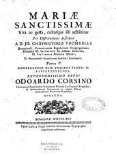 Mariae Sanctissimae vita, ac gesta, cultusque illi adhibitus...