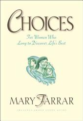 Choices: For Women Who Long to Discover Life's Best
