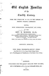 Old English Homilies of the Twelfth Century: From the Unique Ms. B. 14. 52. in the Library of Trinity College, Cambridge, Issue 53