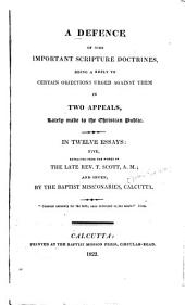 Defence of Some Important Doctrines: Being a Reply to Certain Objections Urged Against Them in Two Appeals, Lately Made to the Christian Public : in 12 Essays