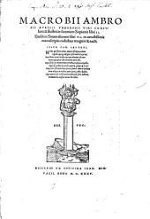 Macrobii Ambrosii Aurelii Theodosii Viri Consularis & illustris in somnium Scipionis libri II.: Eiusdem Saturnaliorum libri VII