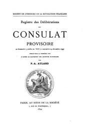 Registre des délibr̄ations du consulat provisoire, 20 brumaire-3 nivôse an VIII (11 novembre-24 décembre 1799): Publié pour la première fois d'après le manuscrit des Archives nationales