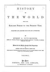 History of the World from the Earliest Period to the Present Time: Volume 1