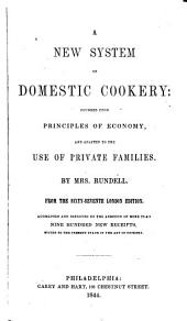 A New System of Domestic Cookery: Founded Upon Principles of Economy, and Adapted to the Use of Private Families
