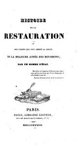 Histoire de la restauration et des causes qui ont amené la chute de la branche ainée des Bourbons: Volume10