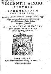 Ephemerides, in quibus Ciceronis ad Luccejum epistola, alique veterum autorum loci explicantur. Lib. 1.2