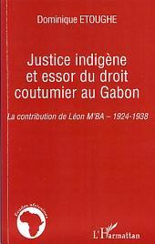 Justice indigène et essor du droit coutumier au Gabon: La contribution de Léon M'Ba - 1924-1938