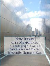 New Jersey 9/11 Memorials: A Photographic Guide Including the National Memorials
