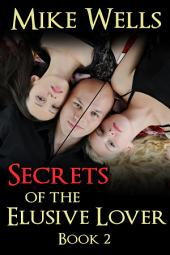 Secrets of The Elusive Lover - Book 2 (Book 1 Free!): The Private Life of a Playboy, Book 2