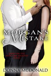 Morgan's Mistake: Based On The Next Time Around Series