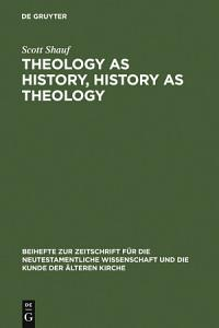 Theology as History  History as Theology PDF