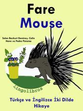 Fare - Mouse: Türkçe ve İngilizce İki Dilde Hikaye