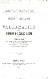 Moneda y circulación, valorización de la moneda de curso legal: cuestión economica