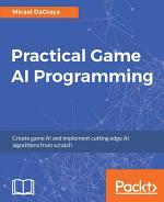 Practical Game AI Programming