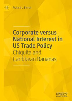 Corporate versus National Interest in US Trade Policy PDF
