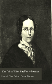 The Life of Eliza Baylies Wheaton: A Chapter in the History of the Higher Education of Women