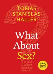 What About Sex?: A Little Book of Guidance
