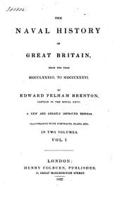 The Naval History of Great Britain, from the Year MDCCLXXXIII to MDCCCXXXVI: Volume 1